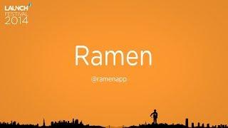 LAUNCH Company Demo - Ramen (Hackathon #2 winners)