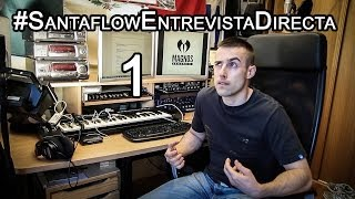 Santaflow - Entrevista directa 1