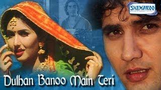 Dulhan Banu Main Teri  Hindi Full Movies  Faraaz Khan & Deepti Bhatnagar  Bollywood Movie