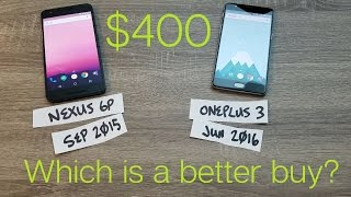 Nexus 6P Vs OnePlus 3 - Which Is A Better Buy At $400?