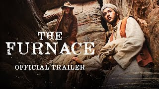 The Furnace (2020) Official Trailer