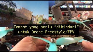 Tempat yang Perlu dihindari ketika Menerbangkan Drone FPV/Freestyle ????????????????