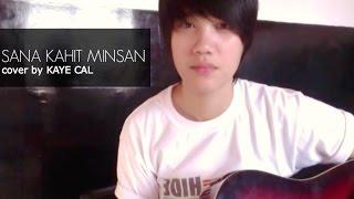 Sana Kahit Minsan - Ariel Rivera (KAYE CAL Acoustic Cover)