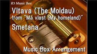 "Vltava (The Moldau) from ""Má vlast (My homeland)""/Smetana [Music Box]"