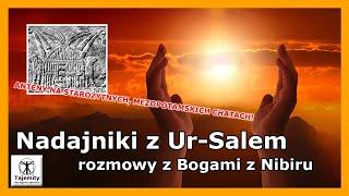 Nadajniki z Ur-Salem – Rozmowy z Bogami z Nibiru