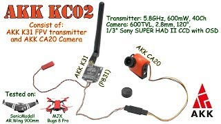 AKK KC02 5.8GHz, 40Ch, 600mW - FPV Transmitter, 600TVL, 2.8mm, 1/3 CCD Camera (+ FPV Flights)