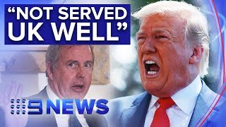 "Trump hits back at UK ambassador who called White House ""incompetent"" 