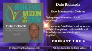 Dale in the News with Chris Williams of High-Level Wisdom -Podcast 1 of 2