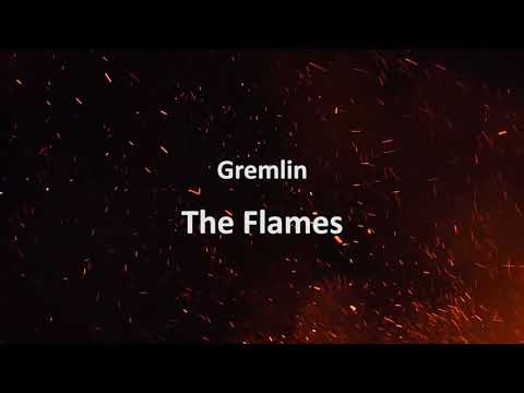 Gremlin - The Flames [Official Audio] (Lyrics In Description)