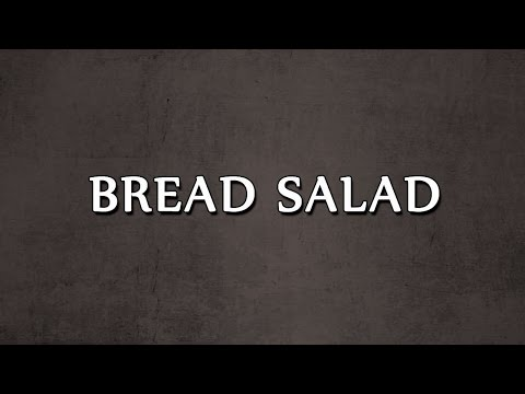 BREAD SALAD | SALAD RECIPES | EASY TO LEARN