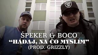 """ŠPEKER & BOCO """"Hádaj, na čo myslím"""" ► prod. Grizzly"""