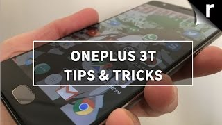 OnePlus 3T Tips, Tricks & Best Hidden Features Guide