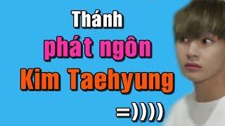 [My hearteu-TAEHYUNG] Thánh phát ngôn =)))