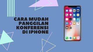 Cara Mudah Menggunakan Panggilan Konferensi di iPhone