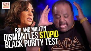 Roland Dismantles 'Stupid Black Purity Test' Used To Question Sen. Kamala Harris' 'Blackness'