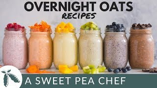 6 Best Overnight Oats Recipes - Easy Make-Ahead Recipes | A Sweet Pea Chef