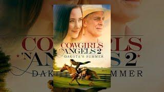 Cowgirls N Angels 2: Dakotas Summer
