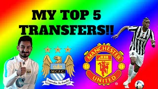 MY TOP 5 TRANSFERS!!