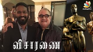 Visaranai gets Great Response at Oscars Screening | Vetrimaran Movie | Latest Tamil Cinema News