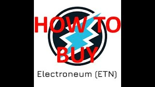 How to buy ELECTRONEUM and other crypto! ETN