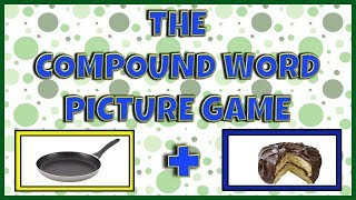 The COMPOUND WORD GAME - FOR KINDERGARTEN And 1ST GRADE - FUN COMPOUND WORDS FOR KIDS