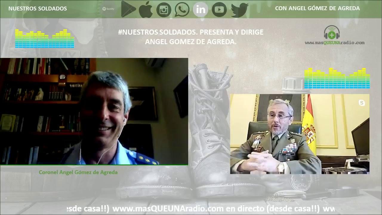Nuestros Soldados #17. Con Angel Gómez de Agreda