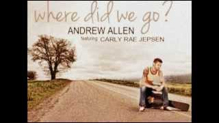 Andrew Allen Ft Carly Rae Jepsen - Where Did We Go