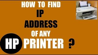 How to Find the IP Address of Any HP printer ?