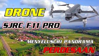 DRONE SJRC F11 PRO MENYELUSURI PANORAMA PERDESAAN