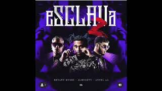 (PREVIEW) ESCLAVA 2 - Anuel Aa ft Bryant Myers & Almighty