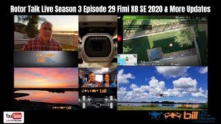 Rotor Talk Live Season 3 Episode 29 Fimi X8 SE 2020 & More Updates
