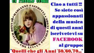 """MARIANNE FAITHFULL : Un piccolo cuore = Dal Gruppo Facebook """"Nuovo Ciao Amici"""""""