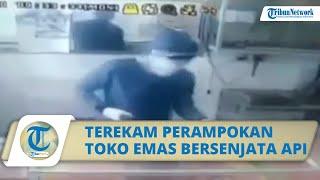 Terekam CCTV Aksi Perampokan Toko Emas Bersenjata Api, Sempat Lepaskan Tembakan saat Kabur
