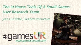 The In-House Tools Of A Small Games User Research Team