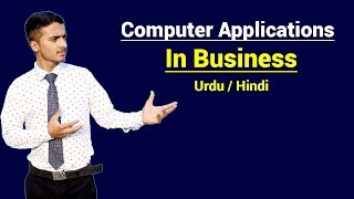 Computer Applications in Business | Importance of Computer in Business | Urdu / Hindi