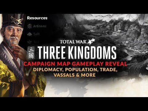 Total War: Three Kingdoms - Campaign Gameplay Reveal | Diplomacy, Population, Trade, Vassals & More