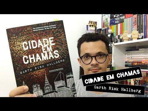 Cidade em Chamas, do Garth Risk Hallberg | Christian Assunção