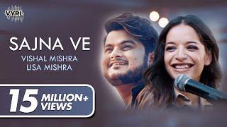 Sajna Ve (Official Video) - Vishal Mishra, Lisa Mishra | Latest Love Song 2020 | VYRLOriginals