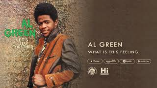 Al Green What Is This Feeling (Official Audio)