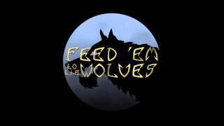 Feed 'em to the Wolves - Apatheia