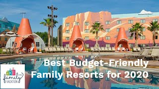 13 Best Budget-Friendly Family Resorts For 2020 | Family Vacation Critic