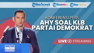 BREAKING NEWS: AHY Bicara Reaksi Partai Demokrat atas KLB Sibolangit yang Memilih Ketum Moeldoko