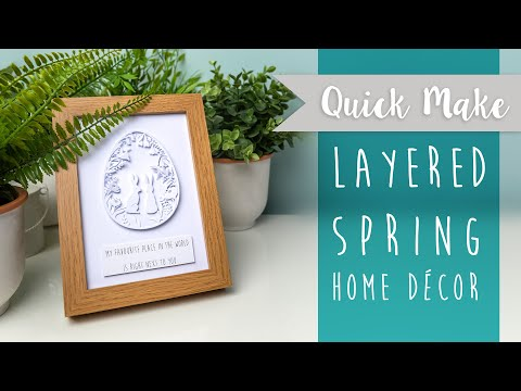 Layered Spring Home Decor - Sizzix