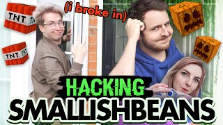I Broke into Smallishbeans House and Hacked his Minecraft
