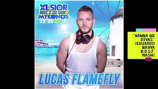 Lucas Flamefly Xlsior Mykonos 2018 Podcast