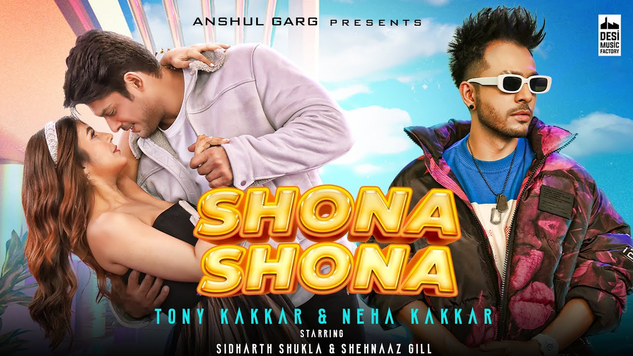 Shona Shona Lyrics - Tony Kakkar, Neha Kakkar ft. Sidharth Shukla & Shehnaaz Gill | Lyricworld