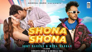 Shona Shona - Tony Kakkar, Neha Kakkar ft. Sidharth Shukla & Shehnaaz Gill | Anshul Garg - Download this Video in MP3, M4A, WEBM, MP4, 3GP
