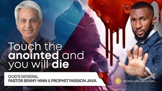Touch the Anointed and You will Die || Prophet Passion Java & Pastor Benny Hinn