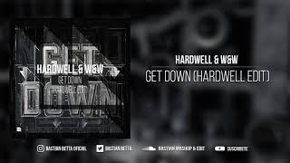 Hardwell & W&W - Get Down (Hardwell Edit)