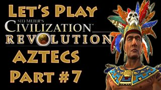 Civilization Revolution - Aztecs Part #7 (Let's Play Civ Rev in Deity)